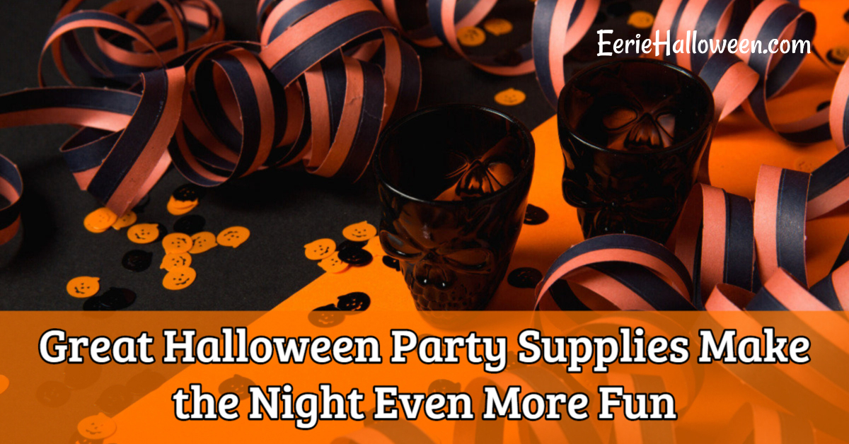 Great Halloween Party Supplies Make the Night Even More Fun