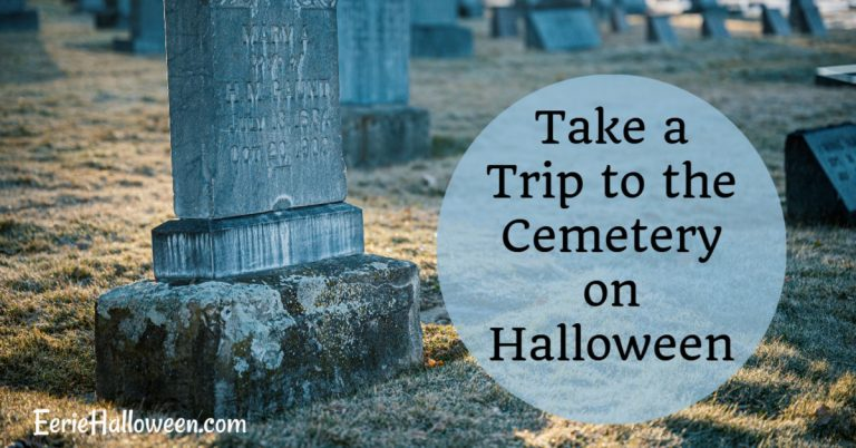 Take a Trip to the Cemetery on Halloween