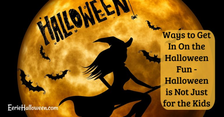 Ways to Get In On the Halloween Fun – Halloween is Not Just for the Kids