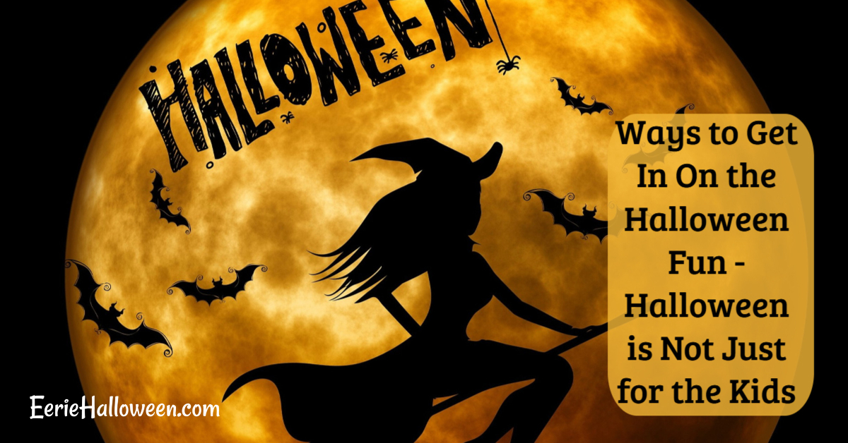 Ways to Get In On the Halloween Fun - Halloween is Not Just for the Kids